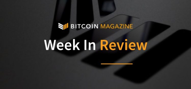 Bitcoin Magazine's Week in Review: Progress in Different Forms