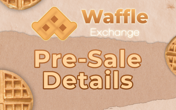 Heralding Waffle Exchange: Here are The Pre-Sale Details